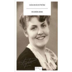 Ingrids Bok : fragment av en berättelse - Håkan Boström - Bok (9789174510058)