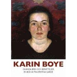 Karin Boye : okända brev och berättelser - Karin Boye, Pia-Kristina Garde - Bok (9789172473287)