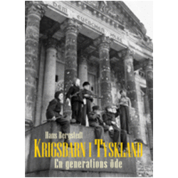 Krigsbarn i Tyskland : en generations öde - Hans Bergstedt - Bok (9789186237004)