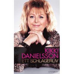 Kikki Danielsson : ett schlagerliv - Kikki Danielsson - E-bok (9789174610796)