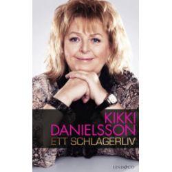 Kikki Danielsson : ett schlagerliv - Kikki Danielsson - Bok (9789174610369)