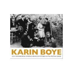 Karin Boye : och människorna omkring henne - Pia-Kristina Garde - Bok (9789172472846)