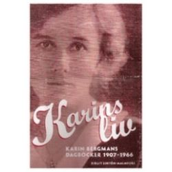 Karins liv : Karin Bergman i dagböcker och brev 1907-1966 - Karin Bergman, Birgit Linton-Malmfors - Bok (9789174510812)