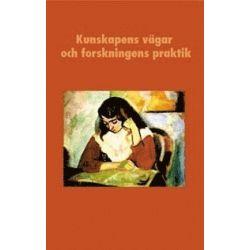 Kunskapens vägar och forskningens praktik : En vänbok till Boel Berner - Ulf Mellström - Bok (9789179241964)