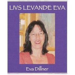 Livs Levande Eva - Eva Dillner - Ljudbok i mp3-format att ladda ned (9789197630900)