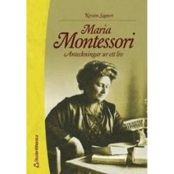 Maria Montessori : anteckningar ur ett liv - Kerstin Signert - Bok (9789144013039)