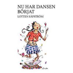 Nu har dansen börjat - Lotten Säfström - Pocket