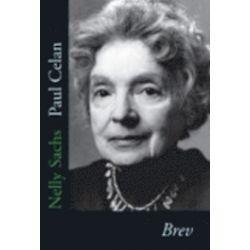 Nelly Sachs, Paul Celan. Brev - Nelly Sachs, Paul Celan - Bok (9789172472730)