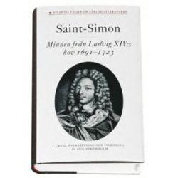 Minnen från Ludvig XIV:s hov 1691-1723 - Louis De Rouvroy Duc De Saint-Simon - Bok (9789173530040)