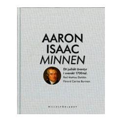 Minnen : ett judiskt äventyr i svenskt 1700-tal - Aaron Isaac - Bok (9789185164783)