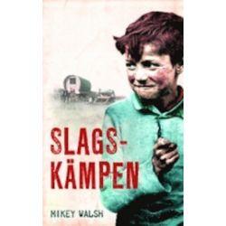 Slagskämpen - Mikey Walsh - Bok (9789197879163)