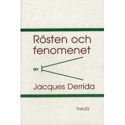 Rösten och fenomenet - Jacques Derrida - 9789187172403