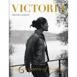 Victoria future queen of Sweden - Herman Lindqvist - Bok (9789174241341)