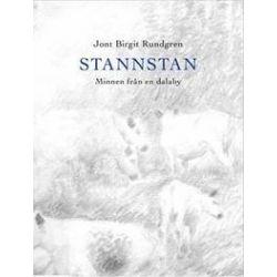 Stannstan : minnen från en Dalaby - Jont Birgit Rundgren - Bok (9789178446025)