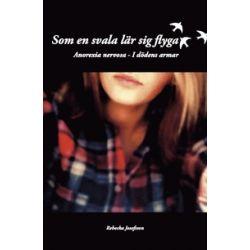 Som en svala lär sig flyga - Rebecka Josefsson - Bok (9789163749698)