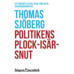 Politikens plock-isär-snut - Thomas Sjöberg - E-bok (9789174238228)