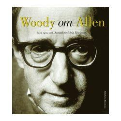 Woody Om Allen : Med Egna Ord - Woody Allen, Stig Björkman - Bok (9789150101140)
