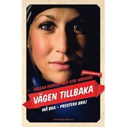 Vägen tillbaka : må bra, prestera bra! - Helena Ekholm, Stig Wiklund, Sara Olsson - Bok (9789187391026)