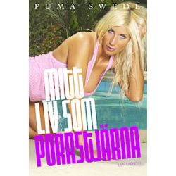 Puma Swede : mitt liv som porrstjärna - Puma Swede, Jan Ekholm - Pocket