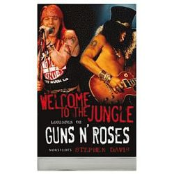 Welcome to the Jungle : legenden om Guns N' Roses - Stephen Davis - Pocket