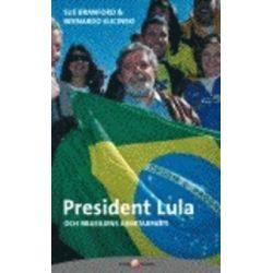 President Lula och Brasiliens arbetarparti - Sue Branford, Bernardo Kucinski - Pocket