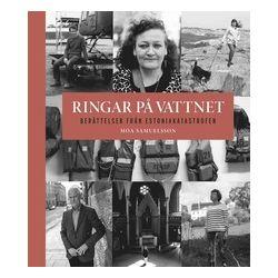 Ringar på vattnet : berättelser från Estoniakatastrofen - Moa Samuelsson - Bok (9789187343490)