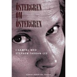 Östergren om Östergren : i samtal med Stephen Farran-Lee - Stephen Farran-Lee, Klas Östergren - Bok (9789100111052)