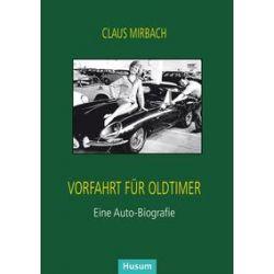 Bücher: Vorfahrt für Oldtimer  von Claus Mirbach