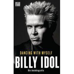 Bücher: Dancing With Myself  von Billy Idol