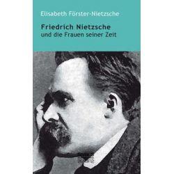 Bücher: Friedrich Nietzsche und die Frauen seiner Zeit  von Elisabeth Förster-Nietzsche