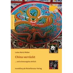Bücher: China verrückt  von Lukas Maria Weber