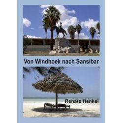 Bücher: Von Windhoek nach Sansibar  von Renate Henkel