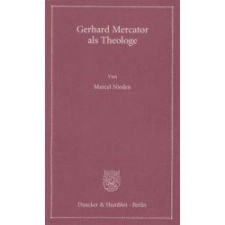 Bücher: Gerhard Mercator als Theologe.  von Marcel Nieden