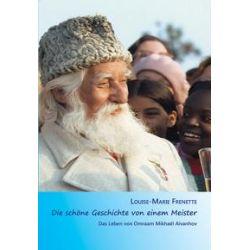 Bücher: Die schöne Geschichte von einem Meister (Biografie)  von Louise M. Frenette