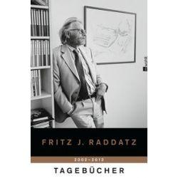 Bücher: Tagebücher 2002 - 2012  von Fritz J. Raddatz