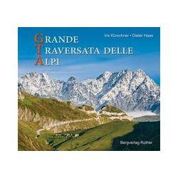 Bücher: GTA - Grande Traversata delle Alpi  von Dieter Haas,Iris Kürschner