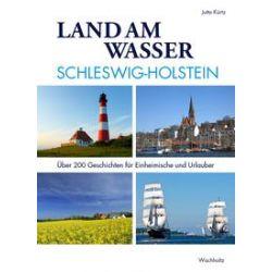 Bücher: Land am Wasser Schleswig-Holstein  von Jutta Kürtz