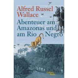 Bücher: Abenteuer am Amazonas und am Rio Negro  von Alfred Russel Wallace