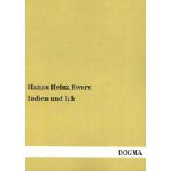 Bücher: Indien und Ich  von Hanns Heinz Ewers