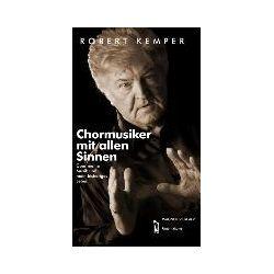 Bücher: Chormusiker mit allen Sinnen  von Robert Kemper