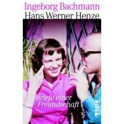 Bücher: Briefe einer Freundschaft  von Hans Werner Henze,Ingeborg Bachmann
