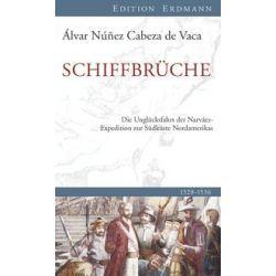 Bücher: Schiffbrüche  von Álvar Núñez Cabeza de Vaca