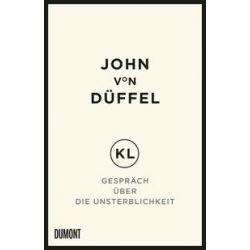 Bücher: KL - Gespräch über die Unsterblichkeit  von John Düffel