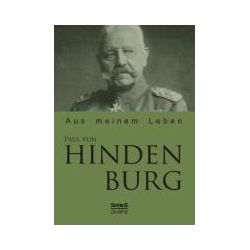 Bücher: Paul von Hindenburg: Aus meinem Leben  von Paul Hindenburg