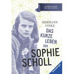Bücher: Das kurze Leben der Sophie Scholl  von Hermann Vinke