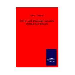Bücher: Kultur- und Sittenbilder aus dem Sultanat des Westens  von Otto C. Artbauer