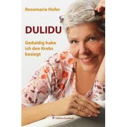Bücher: DULIDU - Geduldig habe ich den Krebs besiegt  von Rosemarie Hofer