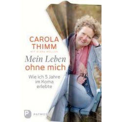 Bücher: Mein Leben ohne mich  von Diana Müller,Carola Thimm