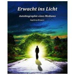 Bücher: Erwacht ins Licht  von Inge Bergner