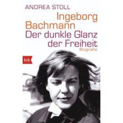 Bücher: Ingeborg Bachmann  von Andrea Stoll